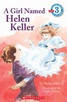 A Girl Named Helen Keller By Lundell, Margo/ Trivas, Irene (ILT)
